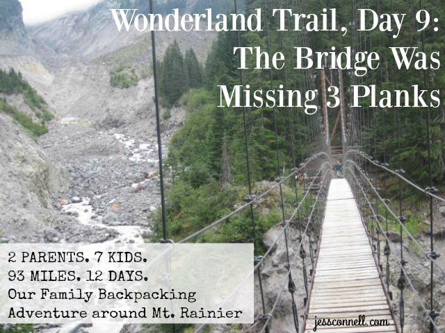 Wonderland Trail: The Bridge Was Missing 3 Planks // jessconnell.com
