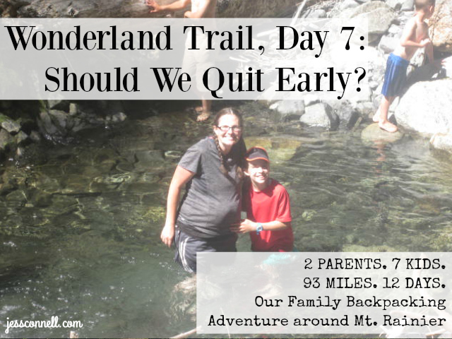 Wonderland Trail, Day 7: Should We Quit Early?