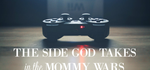 The Side GOD Takes in the Mommy Wars // jessconnell.com