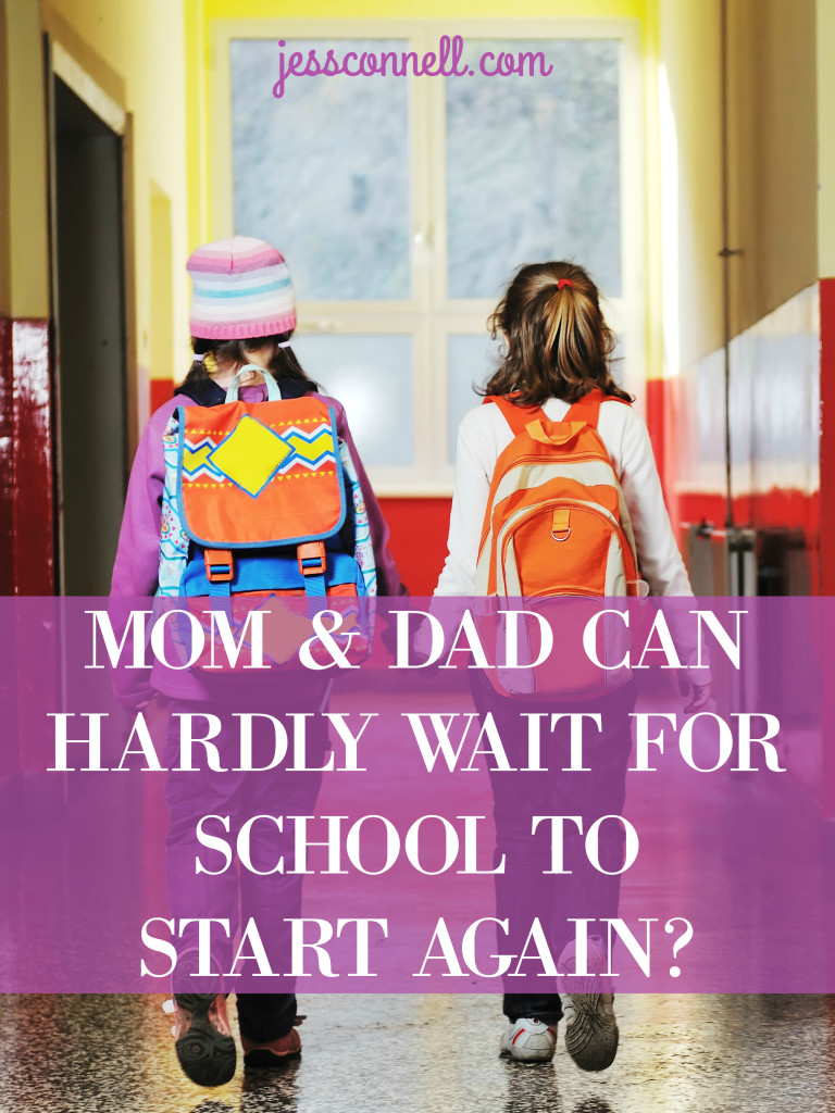 Mom & Dad Can Hardly Wait for School to Start Again? // jessconnell.com