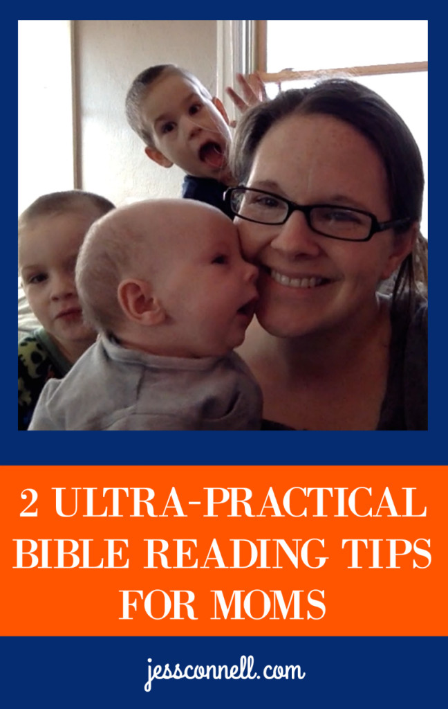 2 Ultra-Practical Bible Reading Tips for Moms // jessconnell.com