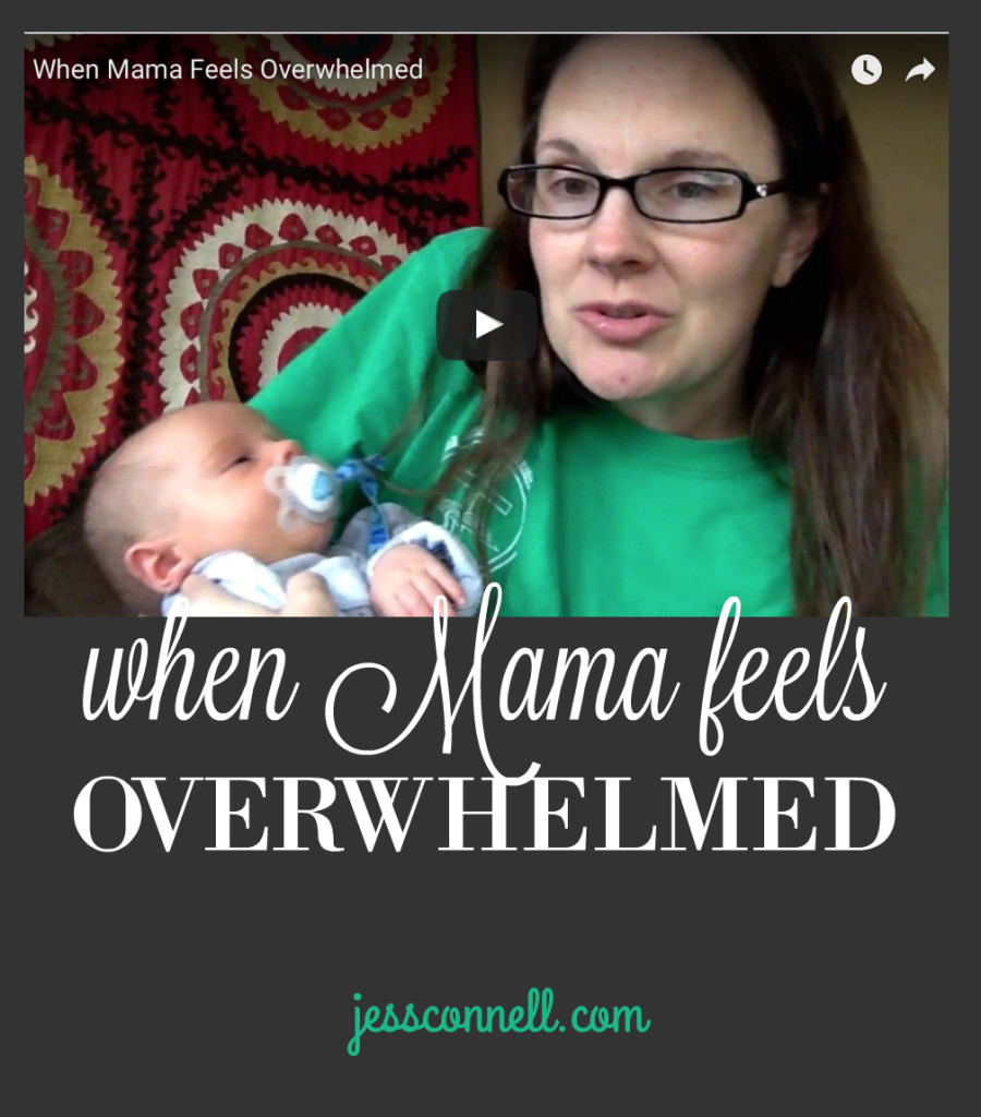 When Mama Feels Overwhelmed // jessconnell.com